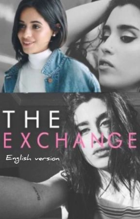 The exchange (camren) English Version  by camrreeen