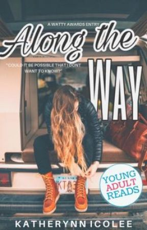 Along The Way |  A Short Story For a Friend by Katherynnicolee