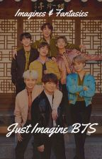 Just Imagine BTS by Goldenn_Maknaee