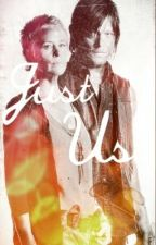 Just Us: The Walking Dead Fanfiction Or TWD Caryl Story by One_in_7billion