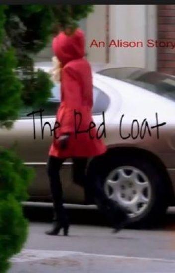 The Red Coat // PLL - werewolfLukehemmo - Wattpad