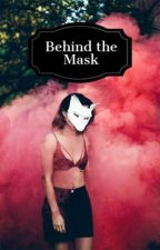 Behind the Mask by FrancescaShuyler
