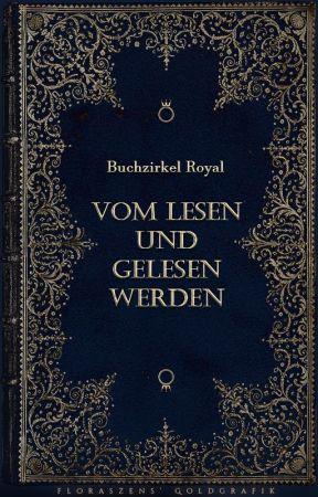 Vom Lesen und Gelesen werden by BuchzirkelRoyal