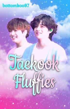 Taekook Fluffies by bottomkoo97