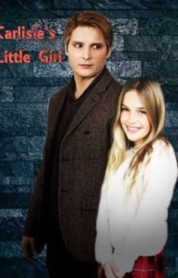 Carlisle's Little Girl(A Twilight and Carlisle fanfic) - Shannon