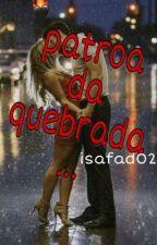 """PATROA DA QUEBRADA • SEGUNDA tempª de """"AMANTE A FIEL"""" by isafad02"""