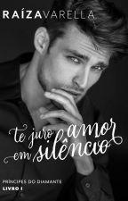 Te juro amor em silêncio  by raizavarella