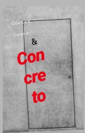 Contos, casos & concreto by CARINERAPOSO