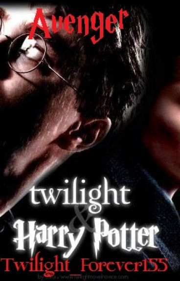 Avenger (Twilight/Harry Potter Crossover) - Book 2