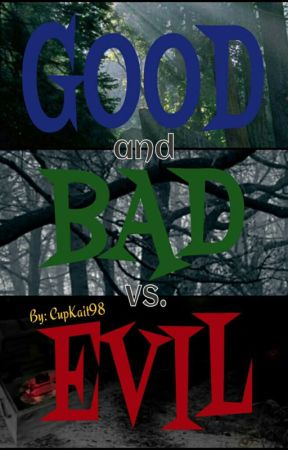 Good and Bad vs. Evil (on hold) by CupKait98
