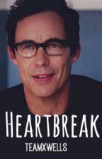 Heartbreak |HARRISON WELLS FANFIC| by teamxwells