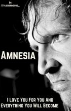 Amnesia(Roman Reigns and Dean Ambrose Fanfiction) by paynefullyloving1d