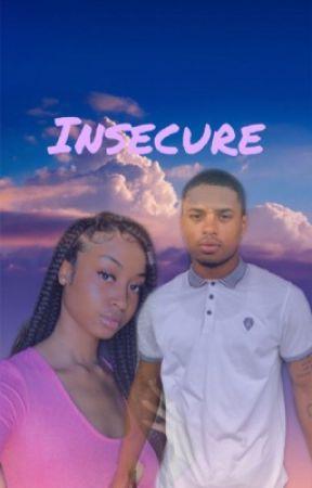 Insecure  by its_ya_girl_tete