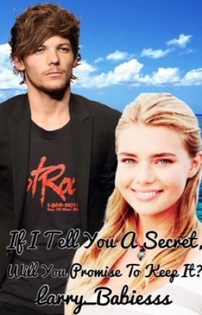If I Tell You a Secret, Will You Promise to Keep It? (Completed and Re-editing) by Larry_Babiesss