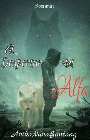 El Despertar del Alfa    ☆Yoonmin☆ by AnikaNunaBantang