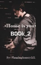 •Home is You• ~A Henry Peletier fanfiction~ Book 2  by flamingbeauty101