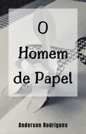 O Homem de Papel by AndersonRodrigues581
