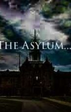 The Asylum by OliverSorceress
