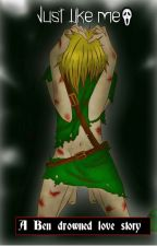 Just like me (A Ben drowned love story) creepy pasta by Lord_of_the_reads