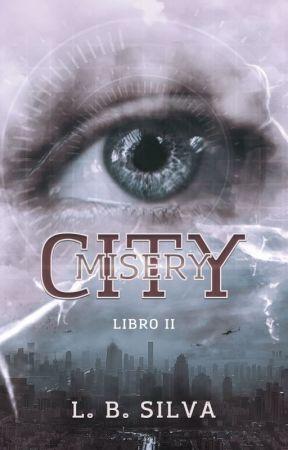 Misery City [Farewell City #2 ] by LBSilva