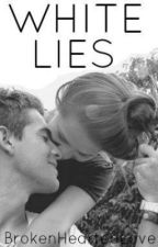 White Lies (Zayn Malik FanFic) by BrokenHeartedLove