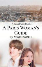Paris Woman's Guide   A Nayeon X Suga Fanfiction by miamina1997
