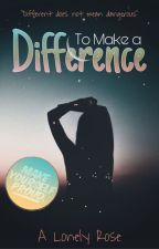 To Make a Difference by a_lonely_rose