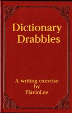 Dictionary Drabbles by FlavioLee