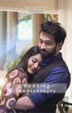 Wedding Anniversary ~ Shivika SS ✔[COMPLETED] by WaveTeal