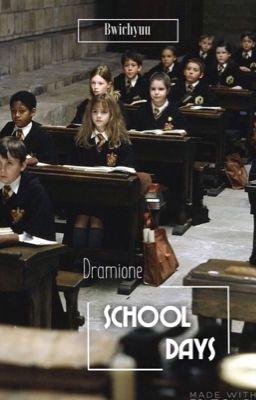 Đọc truyện SCHOOL DAYS | Dramione
