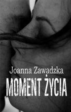 Moment życia by Joannaaa1991
