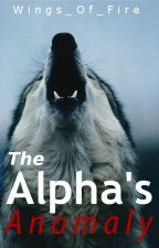 The Alpha's Anomaly by Wings_Of_Fire