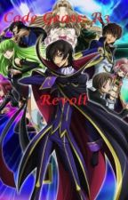 (Fan Fiction) Code Geass R3: Revolt by TransonP