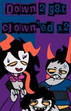 Down 2 g8t clown'ed x2 ;o) by this-website-lame