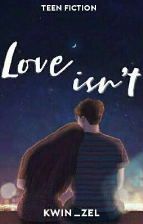 Love isn't by kwin_zel