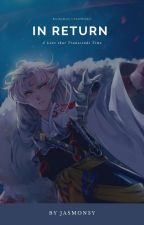 In Return [Sesshomaru × Reader] by jasmon3y