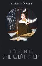 [BHTT - QT] Công chúa không làm thiếp - Diệp Vô Chi by ks1999___