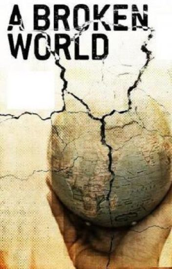 Broken World ( don't know if people like it?)