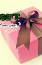 Gift (One shot) by glenniiyah