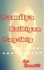 PAMILYA KAIBIGAN PAG-IBIG [ TULA ] by Cheenaii93