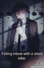 Falling Inlove With A Silent Killer by countnesscute