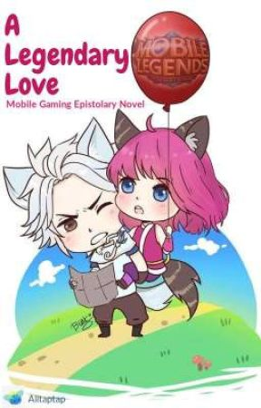 A Legendary Love (A Mobile Legends - Inspired Epistolary Story) by iamAlitaptap