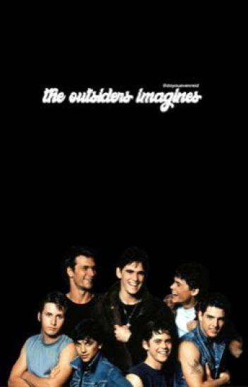 the outsiders imagines - it's ya girl - Wattpad