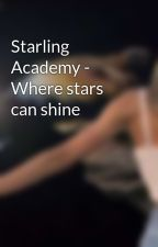 Starling Academy - Where stars can shine by SonneinderNacht