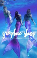 Graphics Shop ~ The Mermaids Community [OPEN] by themermaidscommunity
