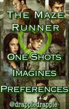 The Maze Runner One Shots/Imagines/Preferences by drappledrapple