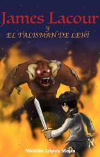 James Lacour y el talisman de Lehi by NicoFitoProductions