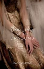 Dancing With Dragons by bagelqueens