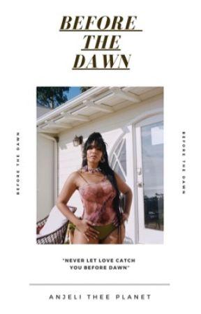 BEFORE THE DAWN | MBJ. by ANJELDUST-