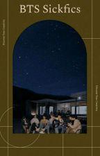 BTS Sickfics  by Fortaetaeonearth
